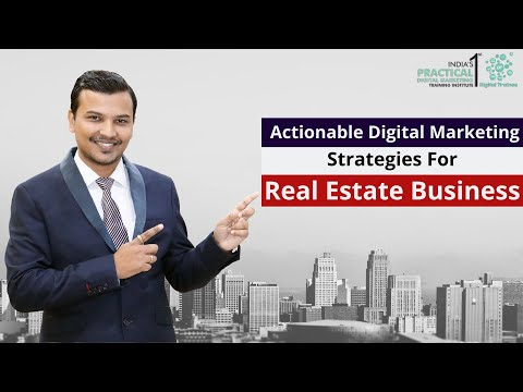 Actionable Digital Marketing Strategies For Real Estate Business