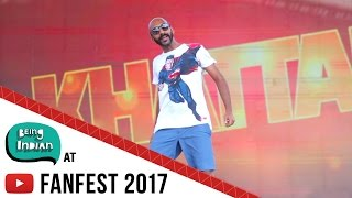 Being Indians Sahil Khattar at YouTube FanFest 2017 with BB Ki Vines, Abish Mathew  Be You Nick
