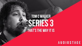 That's The Way It Is - Tom C Walker  | AudioStage Live | S3E12
