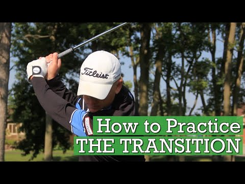 How To Work on your Golf Transition