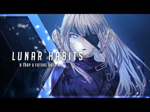 Lunar Habits  A Trap & Future Bass Mix