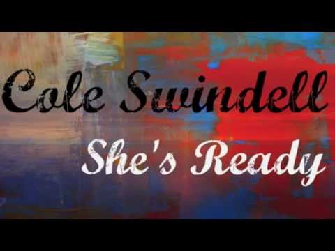 Cole Swindell - She's Ready