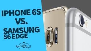 Cep Telefonu Karşılaştırma | Iphone 6 vs. Samsung Galaxy S6 Edge