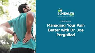 Managing Your Pain Better with Dr. Joe Pergolizzi
