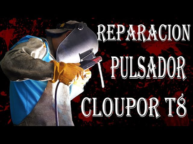 Como reparar pulsadores Cloupor T8