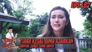 Tiara Kesal Bima Ajarkan Banyak Jurus Sama Vanya - Fatih Di Kampung Jawara Eps 182