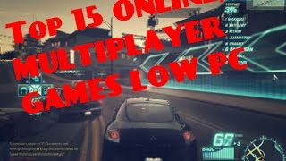 TOP 15  BEST ONLINE/MULTIPLAYER GAMES FOR LOW OLD PC OR LAPTOP (GMA) 2016