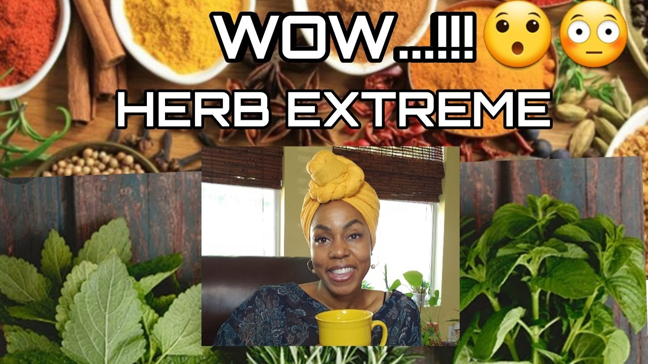 WOW...???????? HERB EXTREME!!!