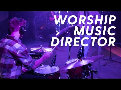 THE PURPOSE AND ROLE OF A WORSHIP MUSIC DIRECTOR