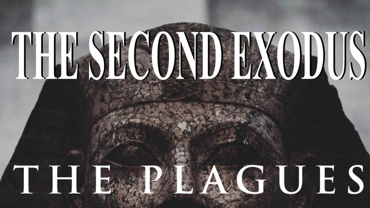 THE SECOND EXODUS: PART#2 THE PLAGUES