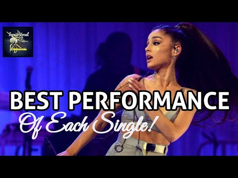 Ariana Grande's BEST Performance Of Each Single