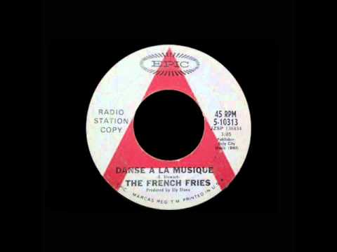The French Fries - Danse A La Musique