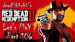 Let's Play Red Dead Redemption 2 | deadPik4chU's Red Dead Redemption 2 Part 106