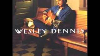 Wesley Dennis - Whiskey Behavior