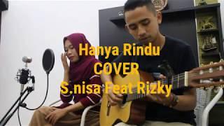 HANYA RINDU - Andmesh Kamaleng (Cover S.nisa & Rizky)
