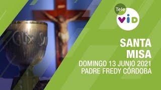 Misa de hoy ⛪ Domingo 13 de Junio de 2021, Padre Fredy Córdoba - Tele VID