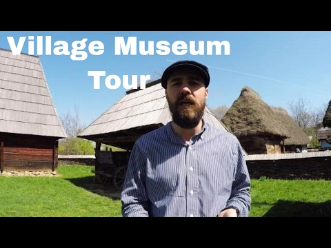 Bucharest attractions -Village Museum Tourguide