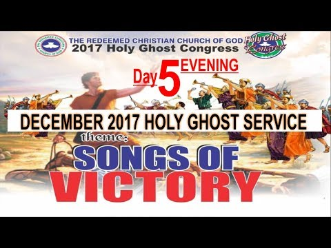 "RCCG December 2017 HOLY GHOST SERVICE ""Songs Of Victory"""