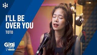 I'll Be Over You  - Toto | Gigi De Lana • Jon