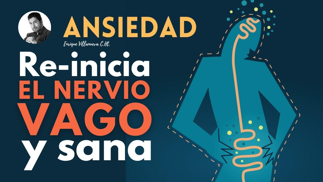 ANSIEDAD: REINICIA EL NERVIO VAGO Y CALMA TU SISTEMA NERVIOSO
