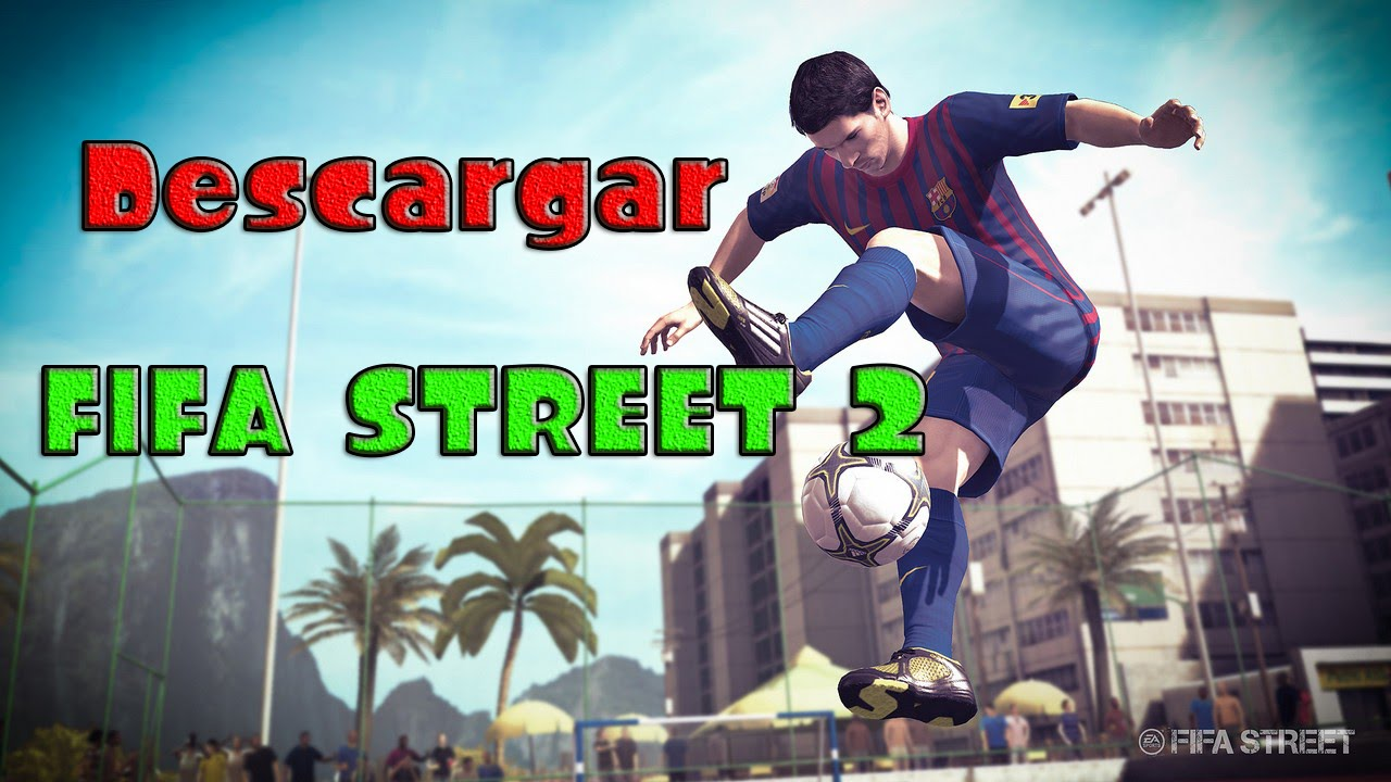 Descargar Fifa Street 2 Gratis Pc Mediafire Y Mega Youtube
