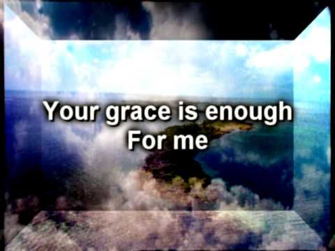 Your Grace Is Enough - Chris Tomlin Video and Lyrics
