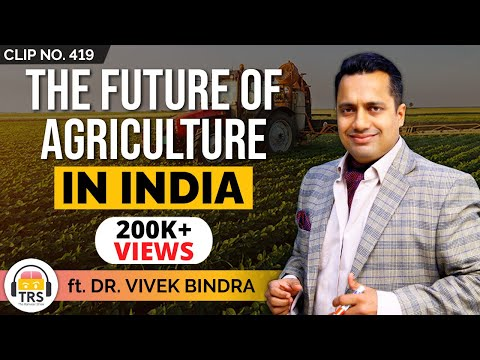 The FUTURE Of Agriculture In India ft. Dr. Vivek Bindra | TheRanveerShow Clips