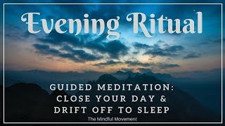Evening Ritual and Guided Sleep Meditation to Close Your Day and Drift off to Sleep
