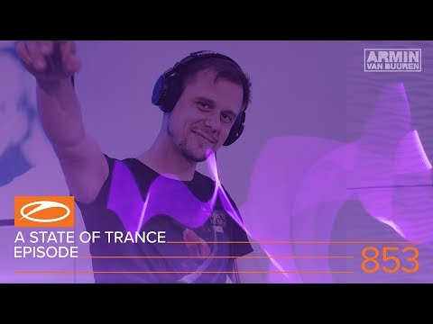 A State Of Trance Episode 853 (#ASOT853)