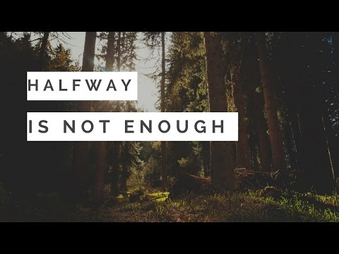 Pastor Giles- Halfway is not enough