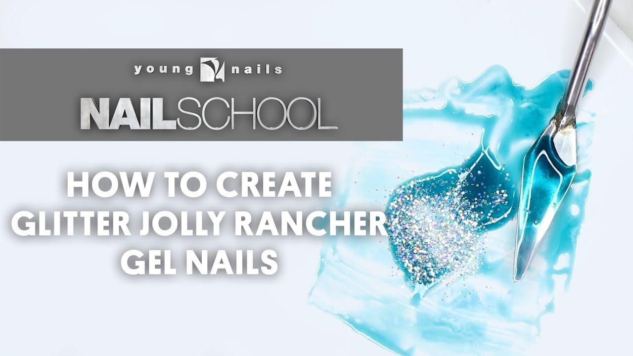 YN NAIL SCHOOL - HOW TO CREATE GLITTER JOLLY RANCHER GEL NAILS - YouTube