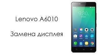 Ремонт Lenovo A6010 - Замена экрана