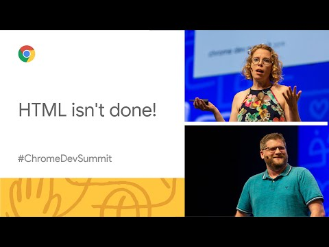 HTML Isn't Done! (Chrome Dev Summit 2019)