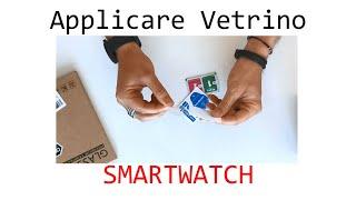 Applicare Vetrino Smartwatch