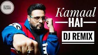 🔥 Kamal Hai - Badshah (💞Dj TikTok Viral Remix💞) Dj Sunilll Kumawat