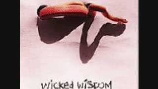 Wicked Wisdom- Don't Hate Me