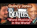 "watch he video of Quincy Jones Call Beatles ""Worst Musicians in the World"""