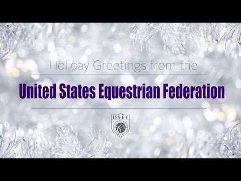 Happy Holidays from USEF  Equestrian Highlights