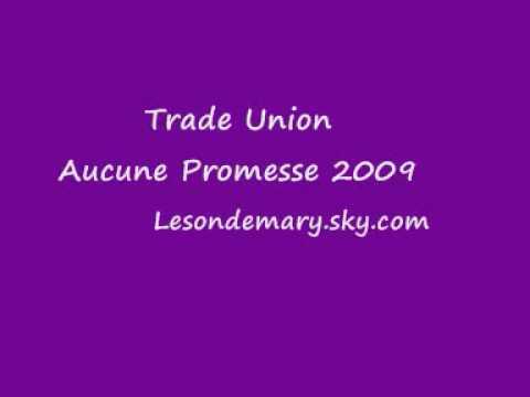 Trade Union - Aucune Promesse 2009