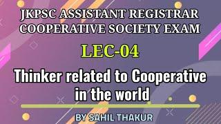 COOPERATIVE THINKERS (LEC-04)    Robert Owen,  Affisein Model & Rochdale Model    JKPSC EXAMS