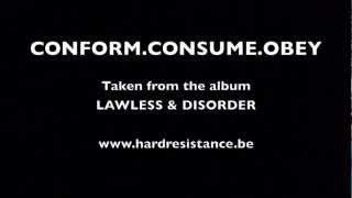 Hard Resistance - Conform.Consume.Obey