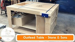 Outfeed Table - Stone & Sons Design