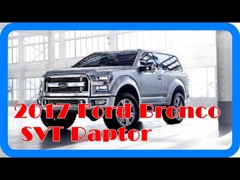 2017 Ford Bronco SVT Raptor Redesign Interior and Exterior ... 2017 Ford Bronco Svt