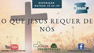 O QUE JESUS REQUER DE NÓS - REV. MARCONY JAHEL