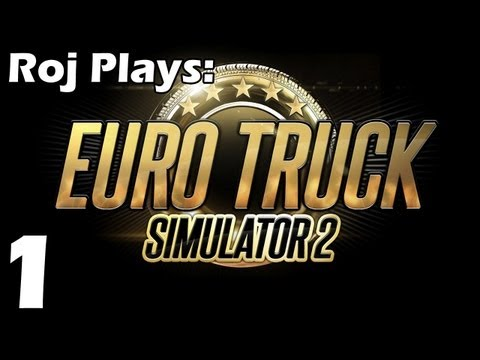 Roj Plays: Euro Truck Simulator 2 - Ep.1: Will drive for £££