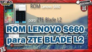 ROM Kitkat Lenovo S660 para ZTE Blade L2