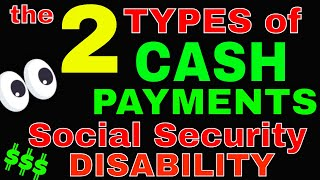 2 Types of Cąsh Payment for Social Security Disability, Who Gets Them?
