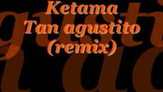 Ketama-Tan agustito(remix).wmv