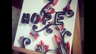 HOPE ~ quilling technic (speed video)