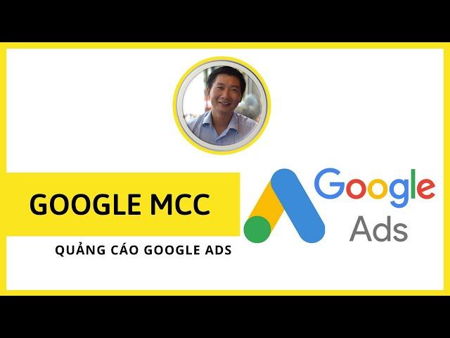 [Trương Đình Nam] 1. Hướng dẫn tạo tài khoản quảng cáo Google MCC – Trương Đình Nam